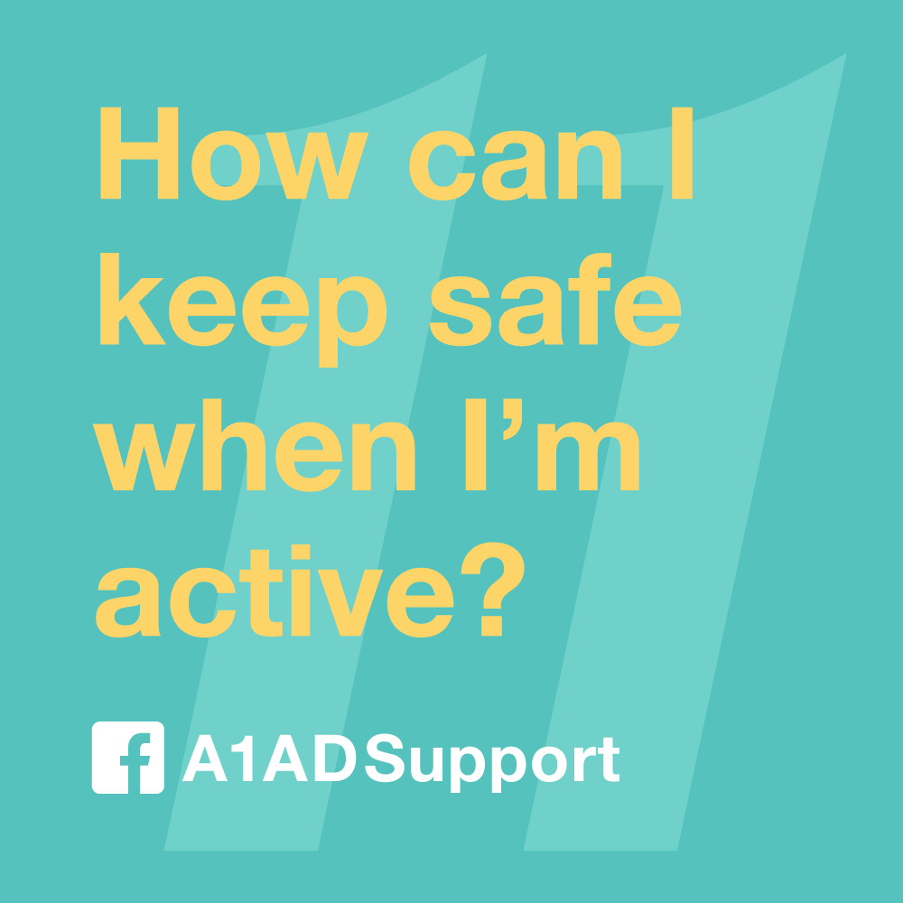 How can I keep safe when I'm active?
