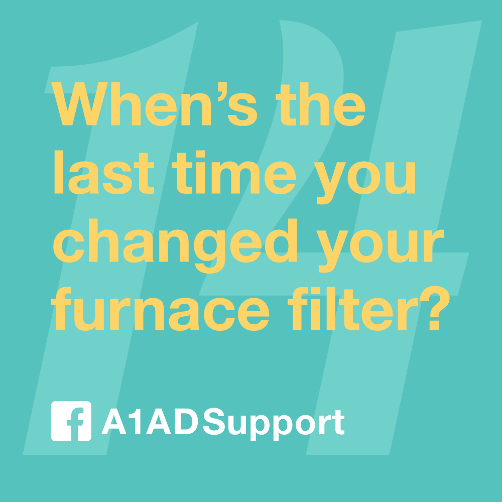 When's the last time you changed your furnace filter?