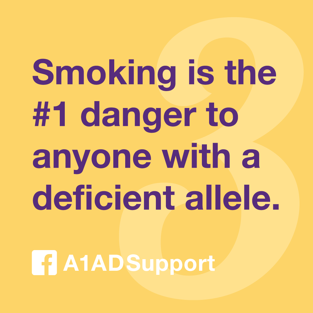 Smoking is the #1 danger to anyone with a deficient allele.