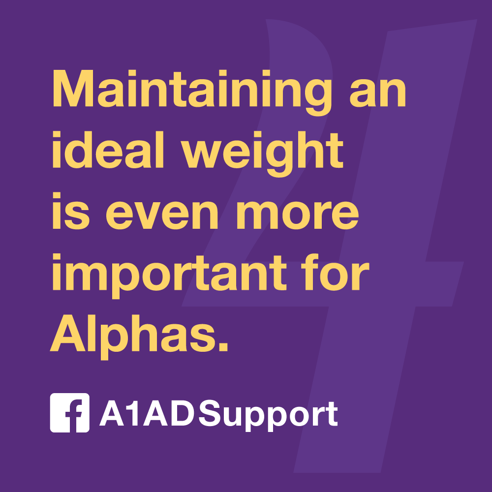 Maintaining an ideal weight is even more important for Alphas.