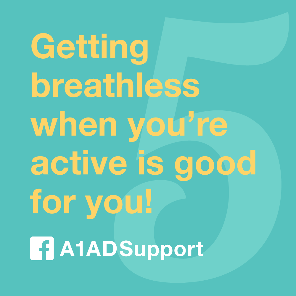 Getting breathless when you're active is good for you!